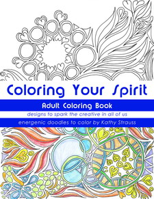Coloring Your Spirit By Kathy Strauss